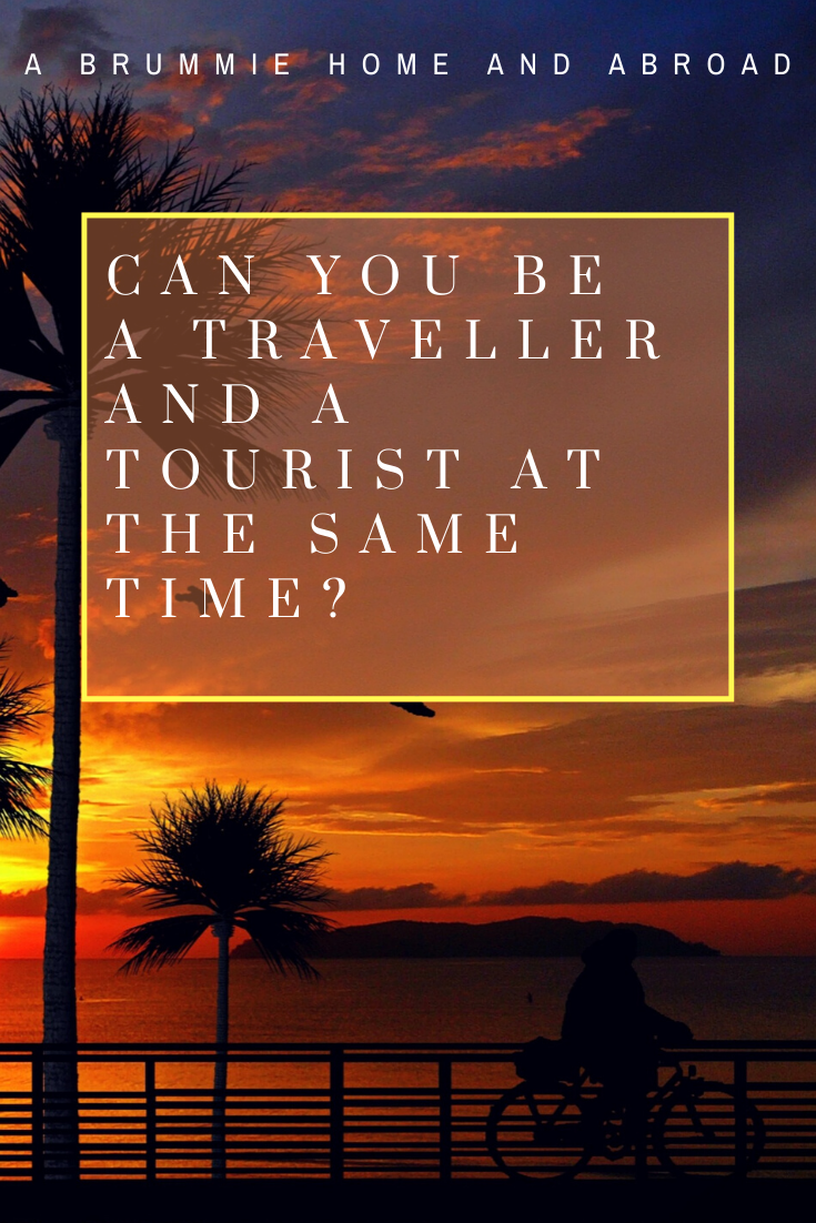 Is it possible to be a traveller and a tourist all at the same time?