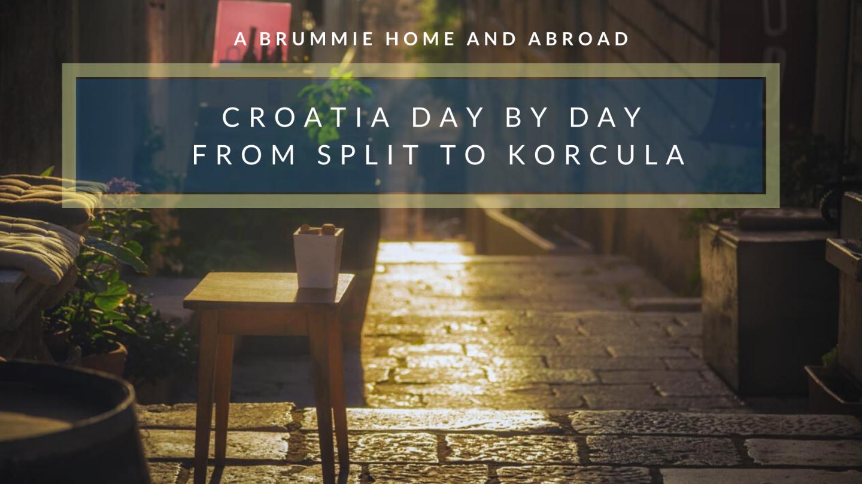 Croatia Day by Day: From Split to Korcula