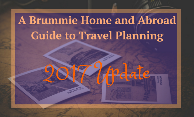 A Brummie Home and Abroad Guide to Travel Planning- 2017 Update
