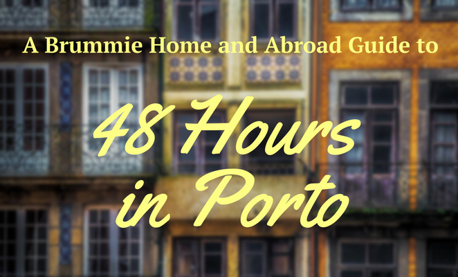 48 Hours in Porto - A City Guide by A Brummie Home and Abroad