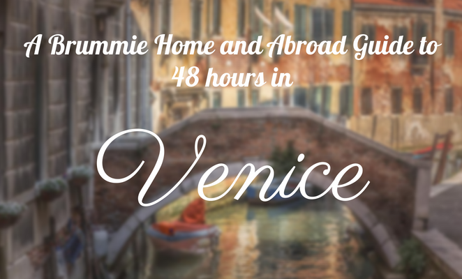 A Brummie Home and Abroad's Guide to a Weekend in Venice