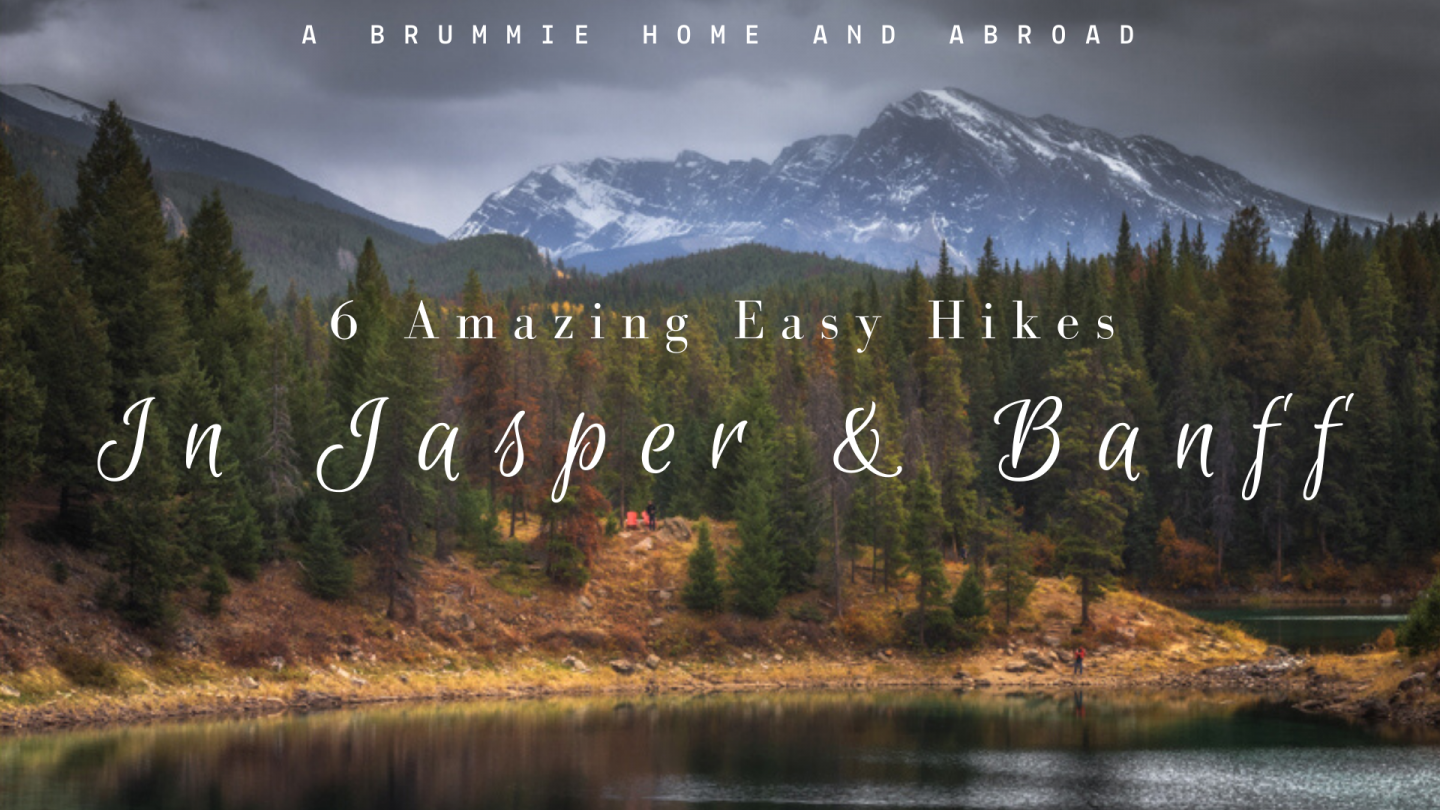 Blog Post: 6 Amazing Easy Hikes to take in Jasper & Banff