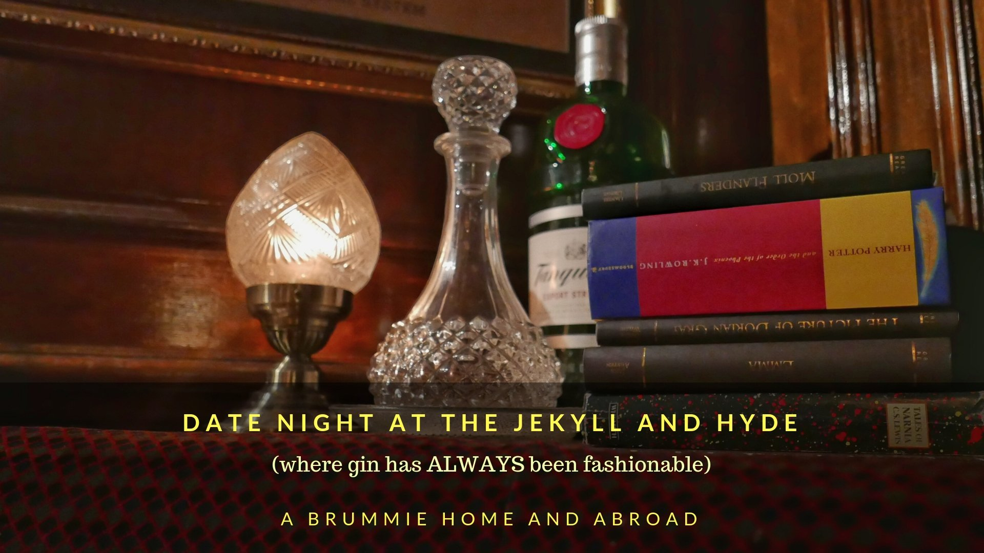 Date Night at the Jekyll & Hyde (where gin has ALWAYS been fashionable) : A Brummie Home and Abroad