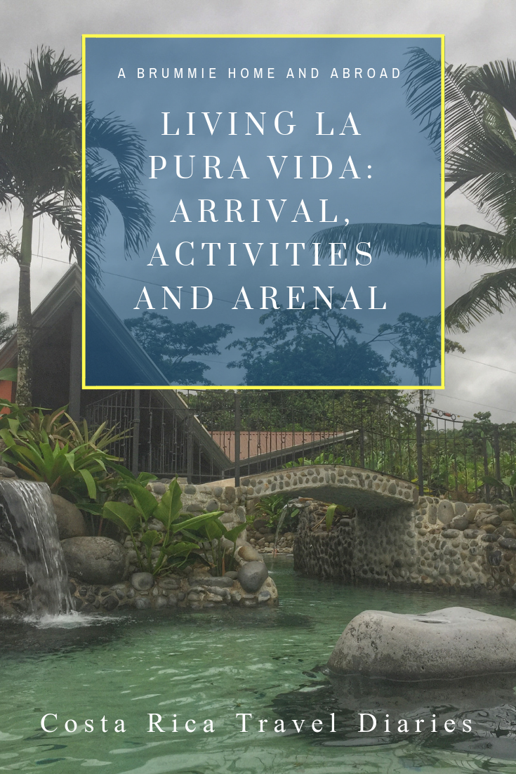 A Brummie Home and Abroad - Living la Pura Vida in Costa Rica: Arrival, Activities and Arenal