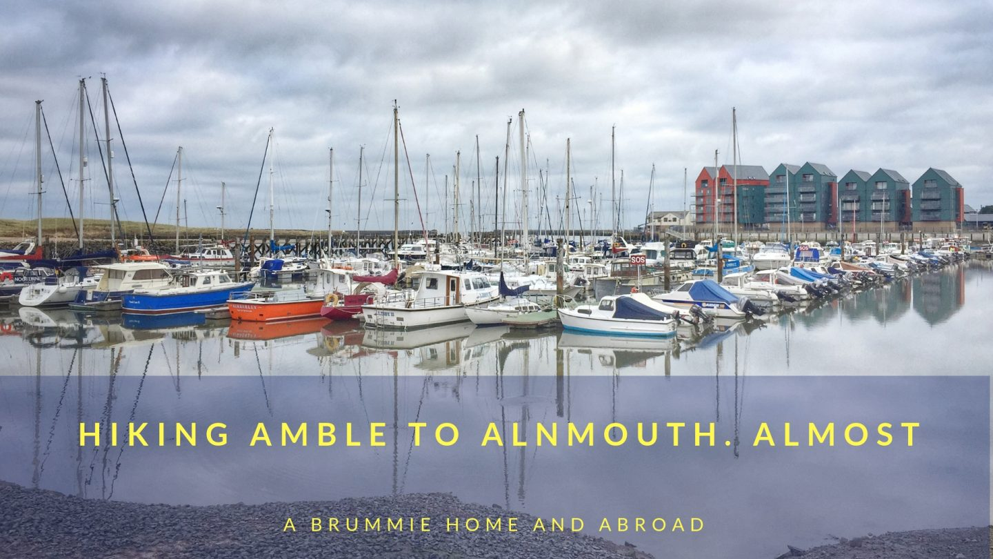 A Brummie Home and Abroad: Hiking Amble to Alnmouth. During our recent Northumberland break we decided to walk from Amble to Alnmouth. And we almost did. This is becoming something of a habit...