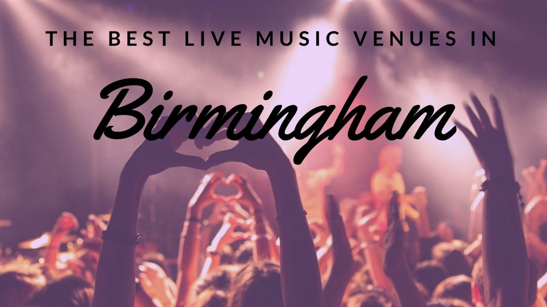 Birmingham's best live music venues
