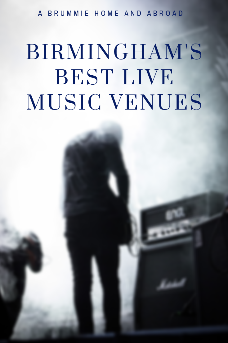 A Brummie Home and Abroad: Birmingham's best live music venues