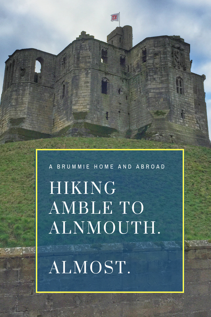 A Brummie Home and Abroad: Amble to Alnmouth. Almost. During our recent Northumberland break we decided to walk from Amble to Alnmouth. And we almost did. This is becoming something of a habit...