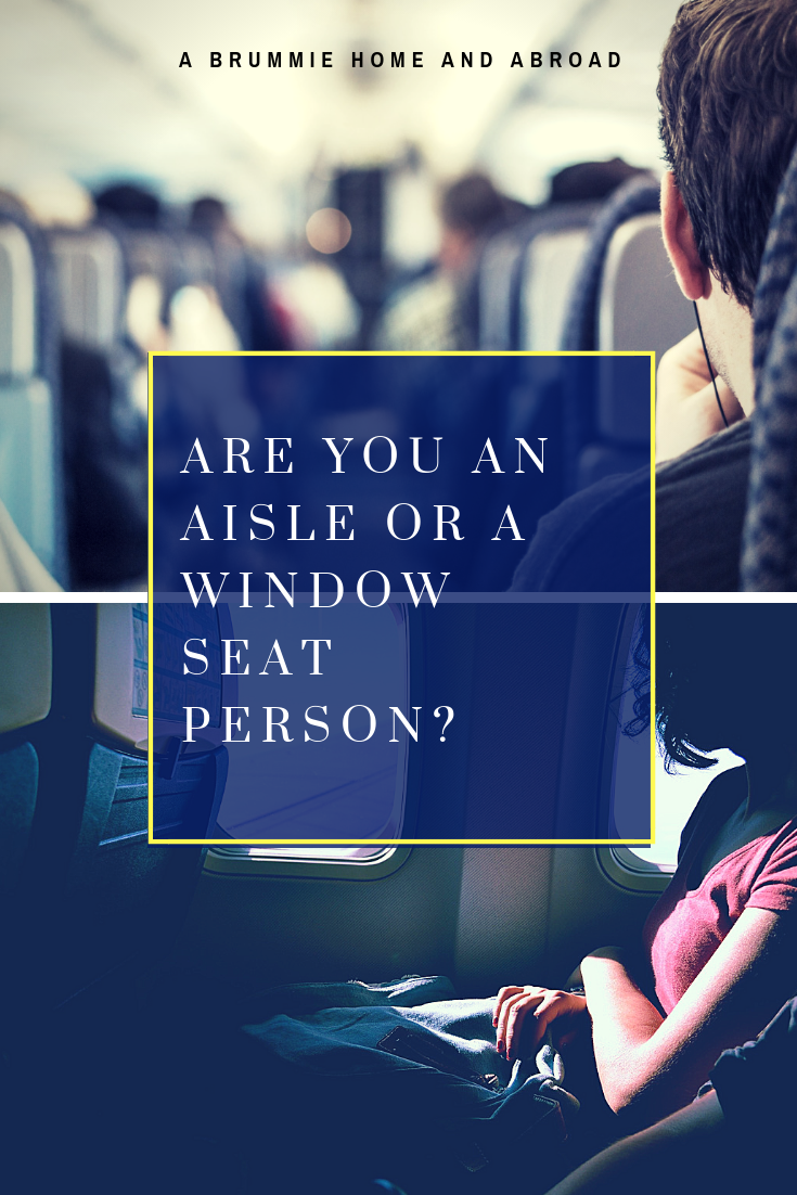 Aisle or Window Seat? Which do you prefer?