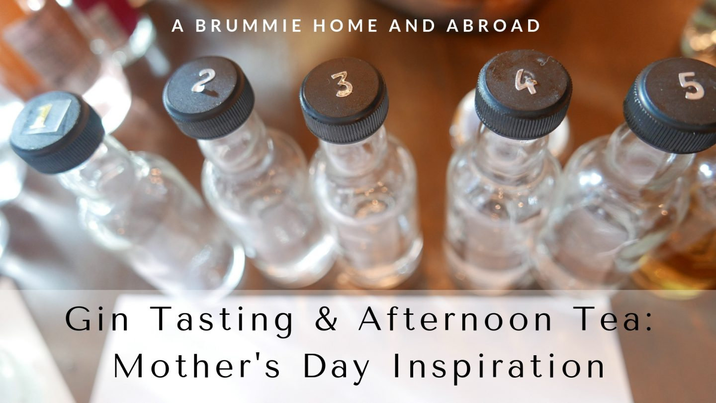 Gin Tasting & Afternoon Tea: Mother's Day Inspiration from A Brummie Home and Abroad
