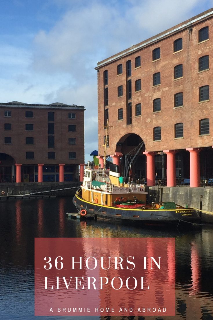 36 hours in Liverpool - A Brummie Home and Abroad City Guide