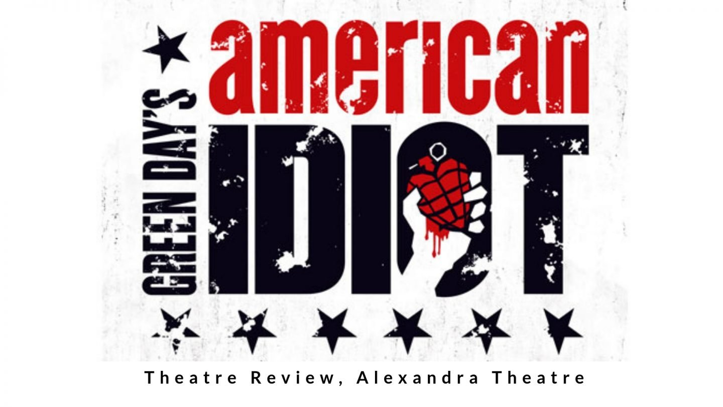 Theatre Review: American Idiot at the Alexandra Theatre Birmingham