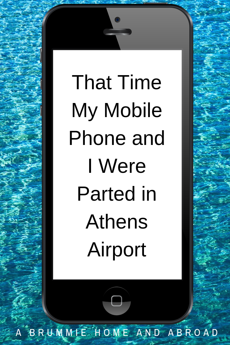 That Time My Mobile Phone and I Were Parted in Athens Airport