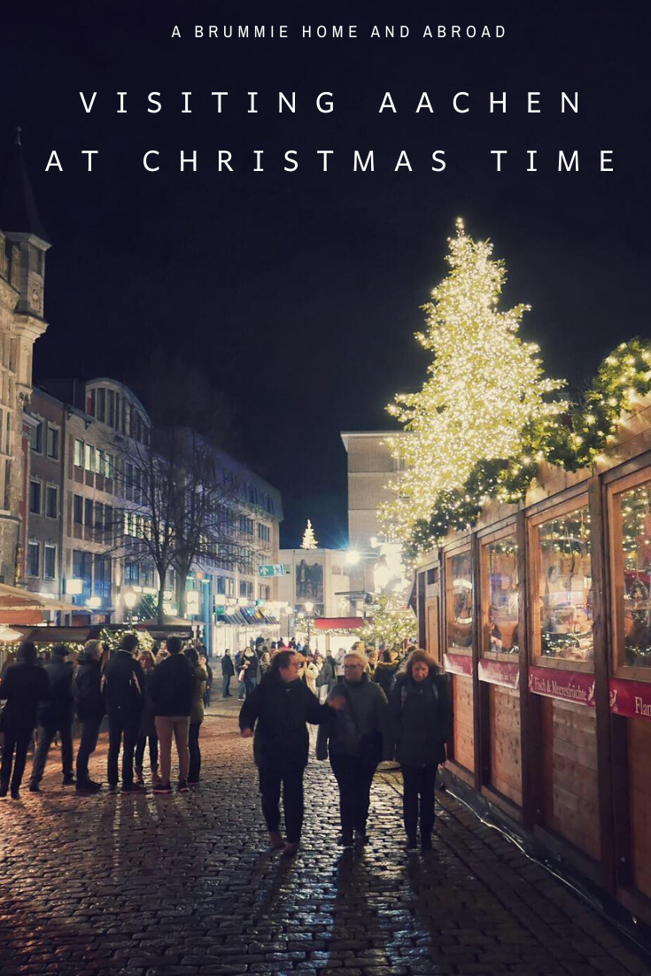 A Brummie Home and Abroad: Exploring the Aachen Christmas Markets