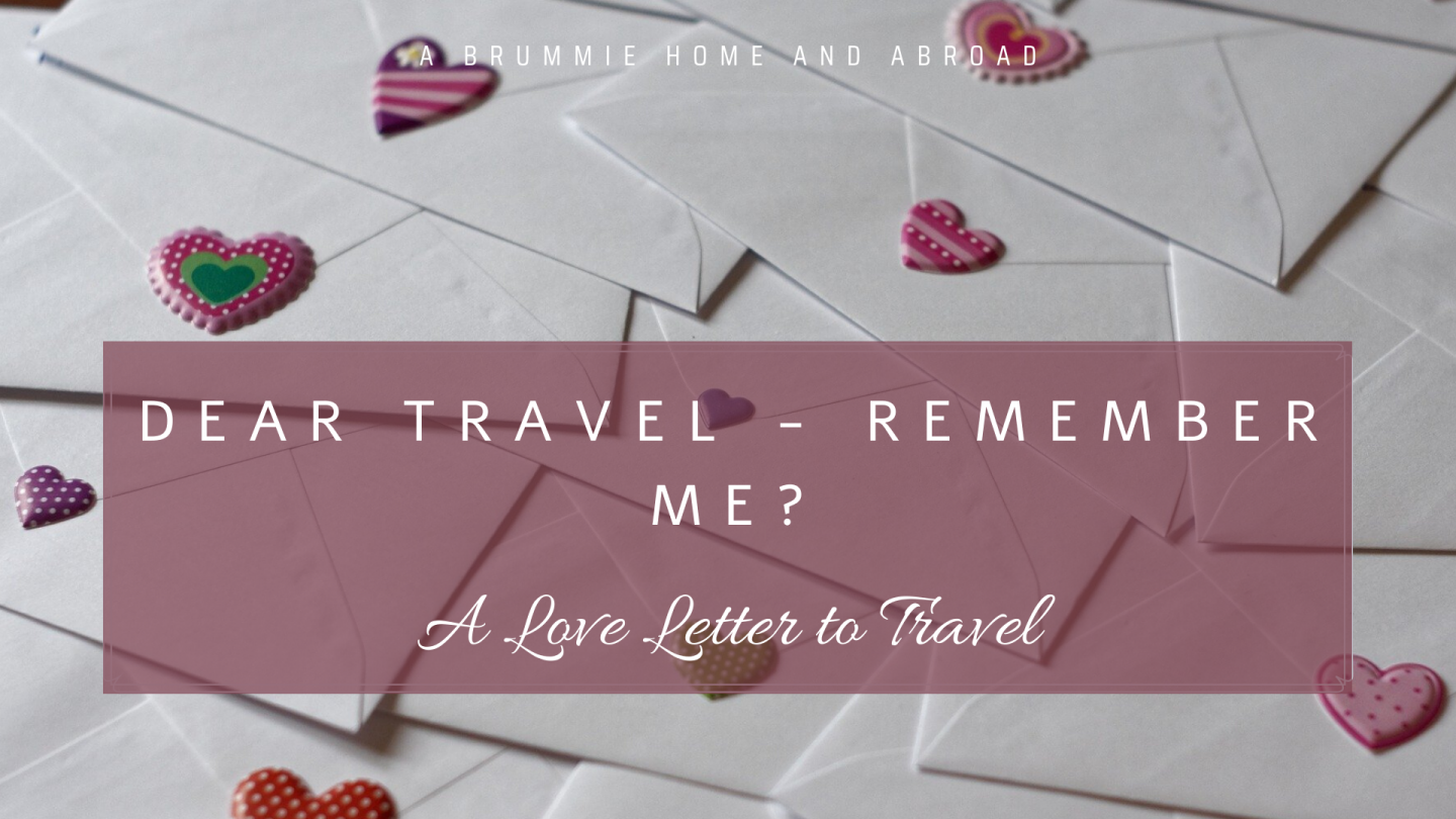 Blog Post: Dear Travel, Remember Me? A Love Letter to Travel