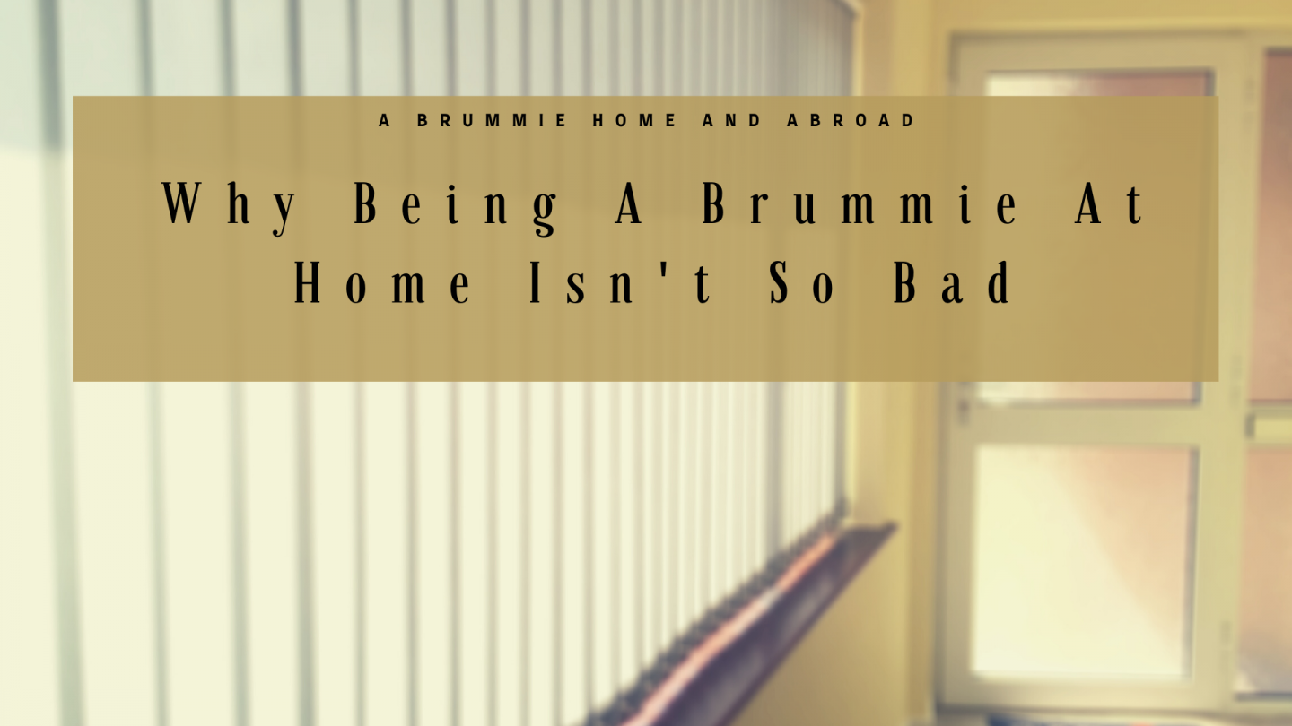Blog Post: Why Being A Brummie At Home isn't so bad